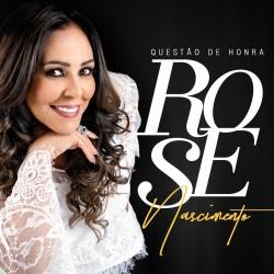 Rose Nascimento - Questão de honra. Este é o mais novo CD da cantora
